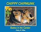Chippy Chipmunk: Babies in the Garden (The…