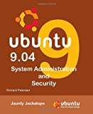 Petersen, Richard: Ubuntu 9.04: System Administration and Security