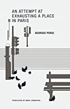 An Attempt at Exhausting a Place in Paris by…