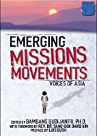Emerging Missions Movements: Voices of Asia…