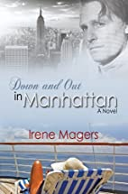 Down And Out in Manhattan by Irene Magers