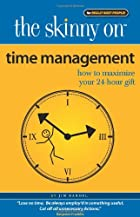 The Skinny on Time Management: How to…