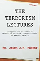 The Terrorism Lectures by James J. F. Forest