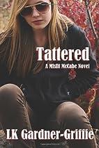 Tattered: (A Misfit McCabe Novel) by LK…