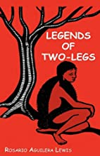 Legends of Two-Legs by Rosario Aguilera…