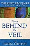 Peter J. Leithart: The Epistles of John Through New Eyes: From Behind the Veil
