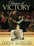 Dance of Victory by Sandy Morgan