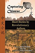 Capturing Chinese: Short Stories by…
