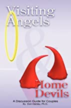 Visiting Angels & Home Devils by Don Hanley