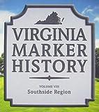 Virginia Marker History Vol. VIII: Southside…