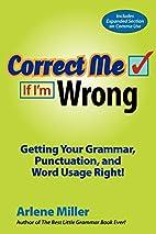 Correct Me If I'm Wrong [81] by Arlene…