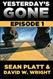 Platt, Sean: Yesterday's Gone: Episode 1