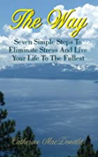 The Way - Seven Simple Steps To Eliminate…