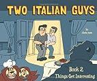 Two Italian Guys Book 2: Things Get…