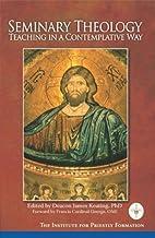 Seminary Theology by Deacon James Keating