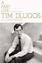 A Fast Life: The Collected Poems of Tim…