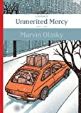 Marvin Olasky: Unmerited Mercy: A Memoir, 1968-1996
