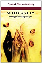 Who Am I? Theology of the Body in Prayer by…