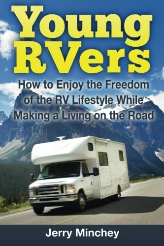 young-rvers-how-to-enjoy-the-freedom-of-the-rv-lifestyle-while-making-a-living-on-the-road