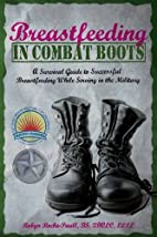 Breastfeeding in Combat Boots: A Survival…