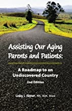 Assisting Our Aging Parents and Patients: A…