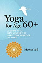 Yoga for Age 60 : A Guide to a New Journey…