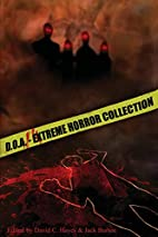 D.O.A.: Extreme Horror Anthology by David C.…