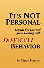 It's Not Personal: Lessons I've Learned from…