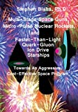 Blaha, Stephen: Multi-Stage Space Guns, Micro-Pulse Nuclear Rockets, and Faster-Than-Light Quark-Gluon Ion Drive Starships