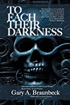 To Each Their Darkness by Gary A. Braunbeck