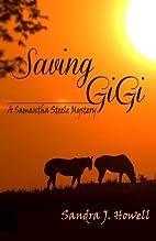 Saving Gigi by Sandra J. Howell