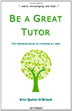 Be a Great Tutor: The Inspiring Guide to…