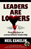 Eskelin, Neil: Leaders Are Lovers: Sure-Fire Keys to Extraordinary Leadership
