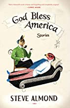God Bless America: Stories by Steve Almond