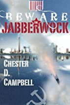 Beware the Jabberwock by Chester D. Campbell