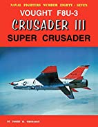 Vought F8U-3 Crusader III Super Crusader…