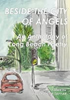 Beside the City of Angels: An Anthology of…