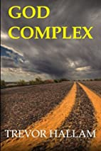God Complex by Trevor Hallam