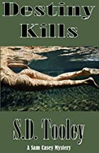 Destiny Kills by S. D. Tooley