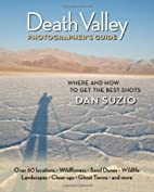 Death Valley Photographer's Guide by Dan…