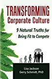 Lisa Jackson: Transforming Corporate Culture: 9 Natural Truths for Being Fit to Compete