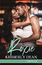 Roxie (Triple X) (Volume 3) by Kimberly Dean