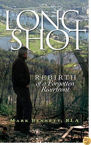 Long Shot: Rebirth of a Forgotten Riverfront