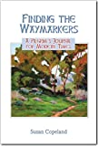 Susan Copeland: Finding The Waymarkers: A Pilgrim's Journal for Modern Times