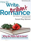 Susan May Warren: Kiss and Tell: How to Write a Romance