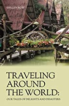 TRAVELING AROUND THE WORLD: Our Tales of…