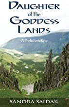 Daughter of the Goddess Lands: A Prehistoric…