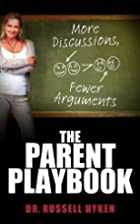 The Parent Playbook by Dr. Russell Hyken