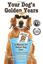 Your Dog's Golden Years: Manual for…