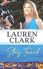 Stay Tuned by Lauren Clark